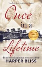 Once in a Lifetime - Deluxe Edition ebook by Harper Bliss