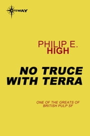 No Truce With Terra ebook by Philip E. High