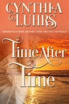 Time After Time - Merriweather Sisters Time Travel, #6 ebook by Cynthia Luhrs