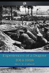 Experiences of a Dugout ebook by C. E. Callwell