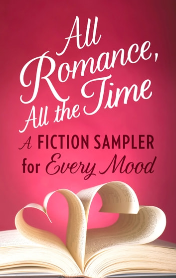 All Romance, All The Time - An Anthology ebook by Gena Showalter,Julia London,Sara Arden,Victoria Dahl,B.J. Daniels,Sarah Morgan,Robyn Carr,Lori Foster,Maisey Yates,Kristan Higgins,Susan Mallery,RaeAnne Thayne,Sheila Roberts