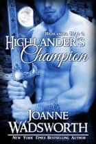 Highlander's Champion ebook by Joanne Wadsworth