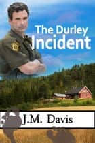 The Durley Incident ebook by J. M. Davis