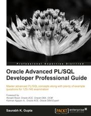 Oracle Advanced PL/SQL Developer Professional Guide ebook by Saurabh K. Gupta