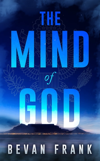 The Mind of God (A Thriller Novel) ebooks by Bevan Frank