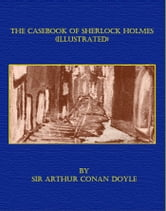 The Casebook of Sherlock Holmes (Illustrated) ebook by Sir Arthur Conan Doyle