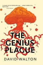 The Genius Plague ebook by David Walton