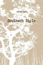 Southern Style ebook by Aaron Ozee