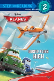 Dusty Flies High (Disney Planes) ebook by Susan Amerikaner,RH Disney