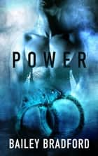 Power: A Box Set ebook by Bailey Bradford