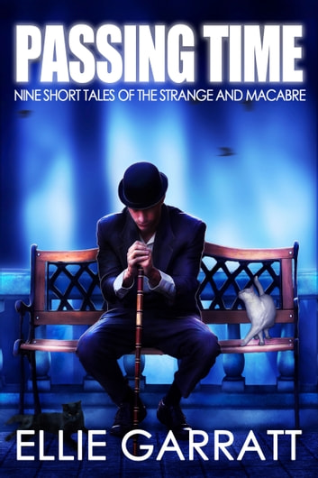 Passing Time: Nine Short Tales of the Strange and Macabre ebook by Ellie Garratt
