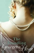 The Foundling ebook by Georgette Heyer