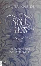 Soulless - Elemente der Schattenwelt eBook by Laura Kneidl