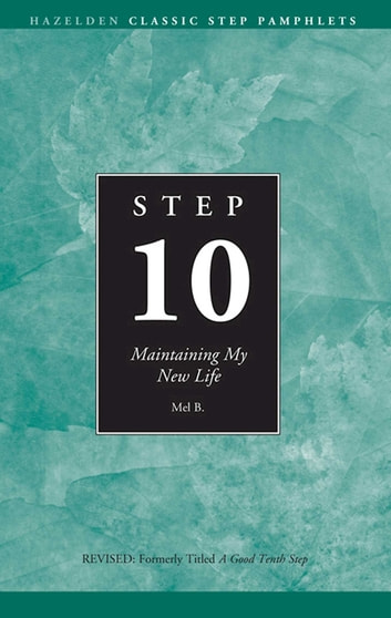 Step 10 AA Maintain New Life - Hazelden Classic Step Pamphlets ebook by Anonymous