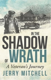 In the Shadow of Wrath - A Veteran's Journey ebook by Jerry Mitchell