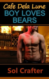 Boy Loves Bears ebook by Sol Crafter