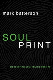 Soulprint - Discovering Your Divine Destiny ebook by Mark Batterson