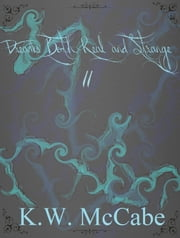 Dreams Both Real and Strange II ebook by K.W. McCabe