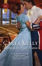 Marrying the Royal Marine ebook by Carla Kelly