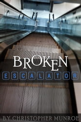 Broken Escalator ebook by Christopher Munroe