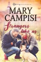 Strangers Like Us ebook by Mary Campisi