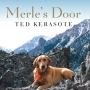 Merle's Door - Lessons from a Freethinking Dog audiobook by Ted Kerasote