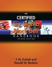 The Certified Six Sigma Black Belt Handbook, Second Edition ebook by T.M. Kubiak,Donald W. Benbow