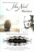 The Life and Adventures of John Nicol, Mariner ebook by Tim Flannery