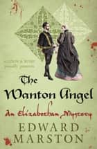 The Wanton Angel ebook by Edward Marston