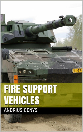 Fire Support Vehicles | Military-Today.com ebook by Andrius Genys