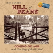 Hill of Beans - Coming of Age in the Last Days of the Old South audiobook by John Snyder