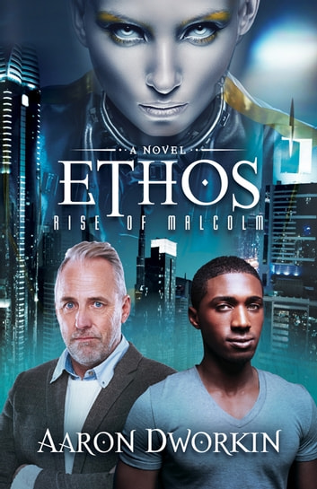 Ethos - Rise of Malcolm ebook by Aaron Dworkin