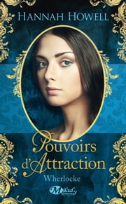 Pouvoirs d'attraction - Wherlocke, T3 ebook by Hannah Howell
