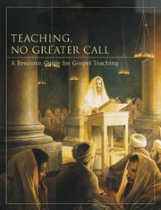 Teaching: No Greater Call ebook by The Church of Jesus Christ of Latter-day Saints