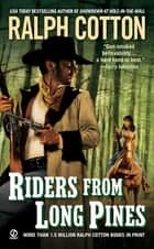 Riders From Long Pines ebook by Ralph Cotton