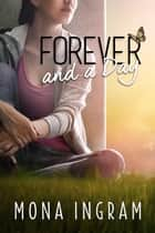 Forever and a Day ebook by Mona Ingram