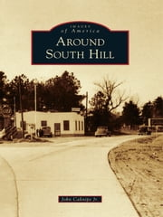 Around South Hill ebook by John Caknipe Jr.