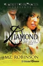 Diamond (G Street Chronicles Presents The Love, Lies & Lust Series) ebook by Mz Robinson