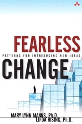 Fearless Change: Patterns for Introducing New Ideas ebook by Manns, Mary Lynn, Ph.D.