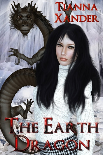 The Earth Dragon ebook by Tianna Xander