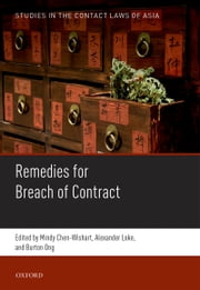 Studies in the Contract Laws of Asia: Remedies for Breach of Contract ebook by Mindy Chen-Wishart,Burton Ong