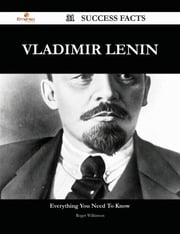 Vladimir Lenin 31 Success Facts - Everything you need to know about Vladimir Lenin ebook by Roger Wilkinson