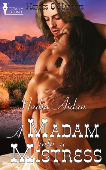 A Madam into a Mistress eBook by Nadia Aiden