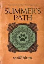Summer's Path ebook by Scott Blum