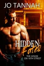 Hidden: Fates - The House on 16th St. ebook by Jo Tannah