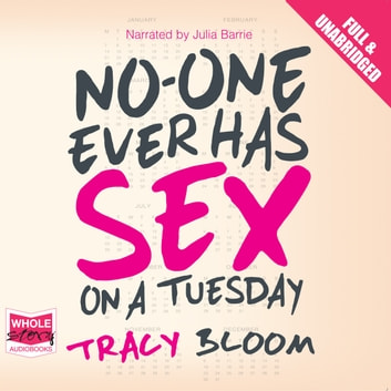 No-One Ever Has Sex on a Tuesday audiobook by Tracy Bloom