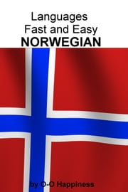 Languages Fast and Easy ~ Norwegian eBook by O-O Happiness
