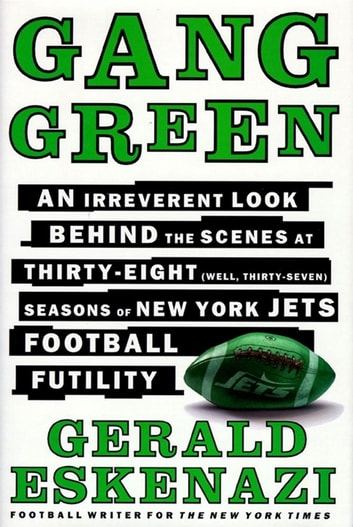 Gang Green - An Irreverent Look Behind the Scenes eBook by Gerald Eskenazi