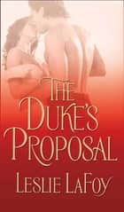 The Duke's Proposal ebook by Leslie Lafoy