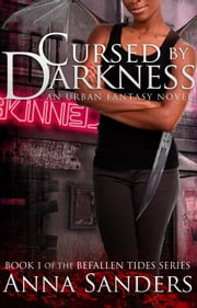 Cursed by Darkness - An Urban Fantasy Novel ebook by Anna Sanders